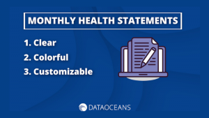 monthly health statements that are clear, colorful and customizable
